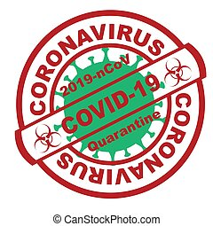 Red round stamp. Coronavirus covid -19 , 2019-nCoV quarantine with green virus cell on the background