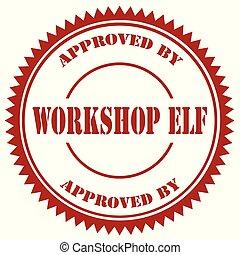 Approved By Workshop Elf