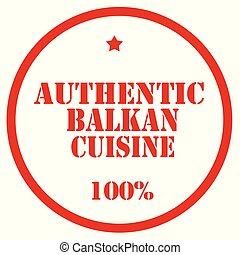 Authentic Balkan Cuisine - Red stamp with text Authentic...