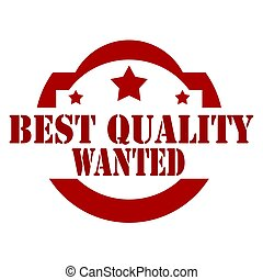 Best Quality Wanted