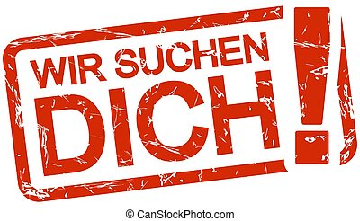 red stamp with text Wir suchen dich - grunge stamp with ...