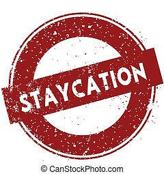 Red STAYCATION rubber stamp illustration on white background