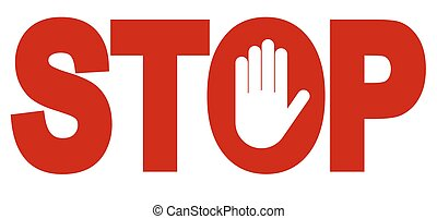 Red stop inscription, hand sign for prohibited activities. Vector illustration - you can simply change color and size