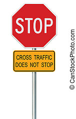 Red Stop Sign, Isolated Traffic Regulatory Warning Signage Octagon, White Octagonal Frame, Metallic Post, Yellow Cross Traffic Does Not Stop Text, Large Detailed Vertical Closeup