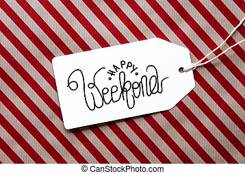 Red Wrapping Paper, Label With Happy Weekend