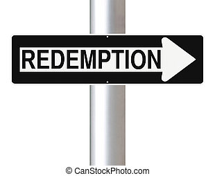 Redemption  - Modified one way sign indicating Redemption