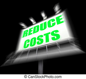 Reduce Costs Sign Displays Lessen Prices and Charges -...