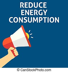 REDUCE ENERGY CONSUMPTION Announcement. Hand Holding Megaphone With Speech Bubble