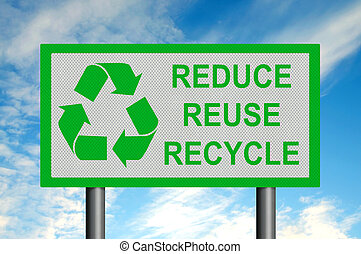 Reduce, Reuse, Recycle against blue sky