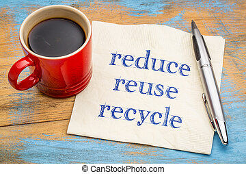 Reduce, reuse, recycle - conservation concept - handwriting...