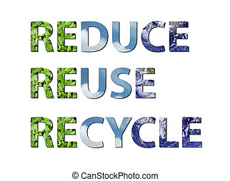 Reduce, reuse, recycle earth, water, air - The words reduce,...