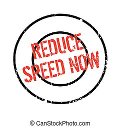 Reduce Speed Now rubber stamp. Grunge design with dust...