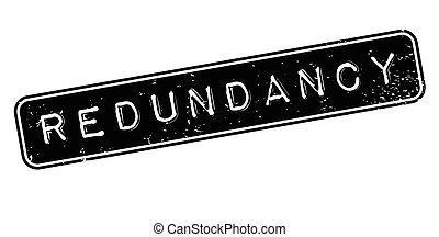 Redundancy rubber stamp. Grunge design with dust scratches....