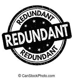 Redundant sign or stamp on white background, vector ...