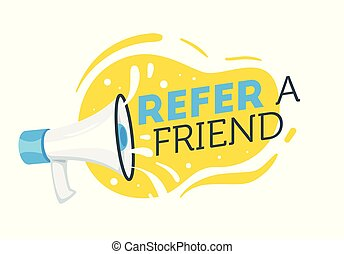 Refer a friend badge design with loudspeaker. Vector illustration isolated on white background.