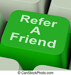 Refer A Friend Key Shows Suggest To Person - Refer A Friend...