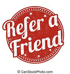 Refer a friend sign or stamp - Refer a friend grunge rubber ...