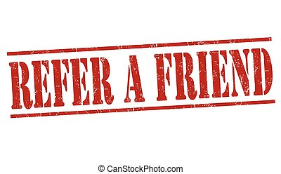 Refer a friend sign or stamp