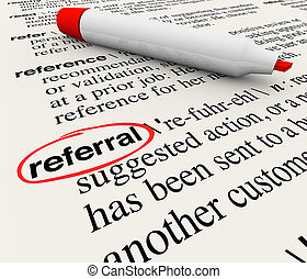 Referral Dictionary Definition Word Circled - The word...