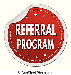 Referral program label or sticker on white background,...