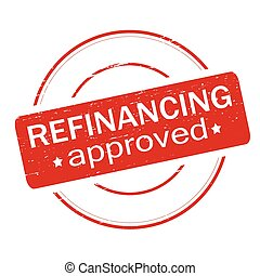 Refinancing approved - Rubber stamp with text refinancing...