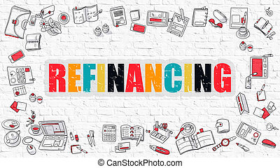 Refinancing Concept with Doodle Design Icons. - Refinancing....