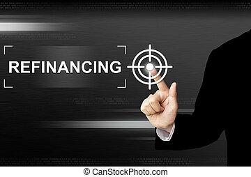 refinancing, negócio, botão empurra, mão, tela toque