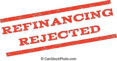 Refinancing Rejected Watermark Stamp