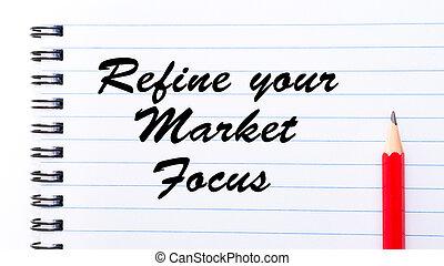 Refine Your Market Focus