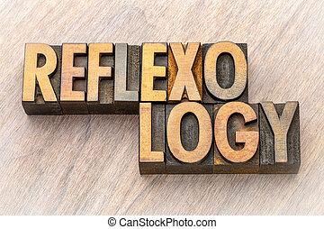 reflexology - word abstract in vintage letterpress wood type