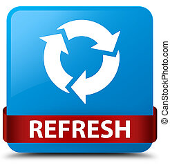Refresh cyan blue square button red ribbon in middle