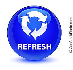 Refresh glassy blue round button