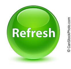 Refresh glassy green round button