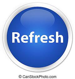 Refresh premium blue round button