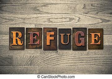 "Refuge Wooden Letterpress Theme - The word ""REFUGE"" theme..."