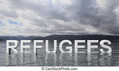 Refugee text emerging from water with mountains and sky in background.