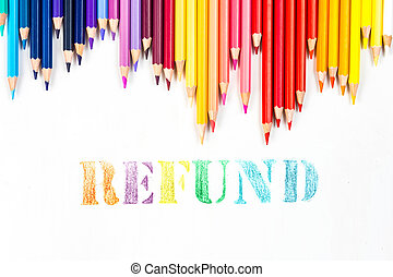 Refund drawing by color pencils on white background