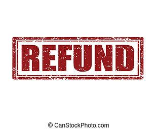 Refund -stamp - Grunge rubber stamp with word refund...