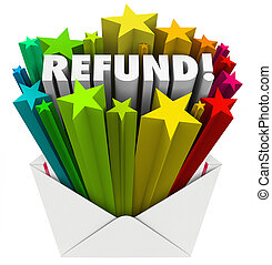 Refund word in an open envelope to illustrate a tax return or getting money back from returned goods or exchange
