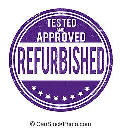 Refurbished stamp - Refurbished grunge rubber stamp on white...