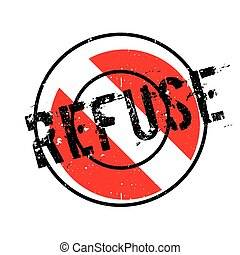 Refuse rubber stamp. Grunge design with dust scratches. Effects can be easily removed for a clean, crisp look. Color is easily changed.