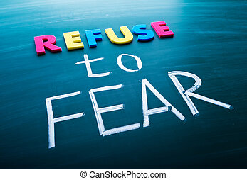refuser, peur