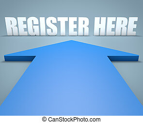 Register here - 3d render concept of blue arrow pointing to ...
