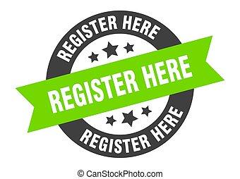 register here sign. register here black-green round ribbon sticker