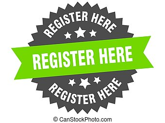 register here sign. register here green-black circular band label
