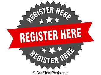 register here sign. register here red-black circular band label