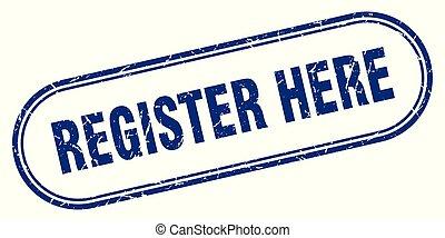 register here stamp. register here square grunge sign. ...