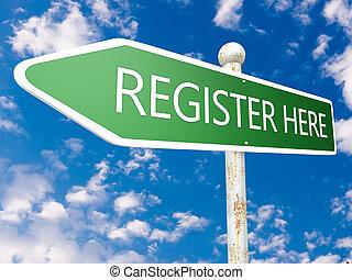 Register here - street sign illustration in front of blue ...