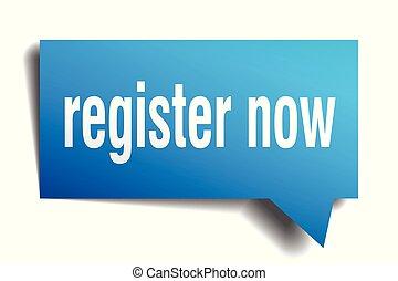 register now blue 3d speech bubble