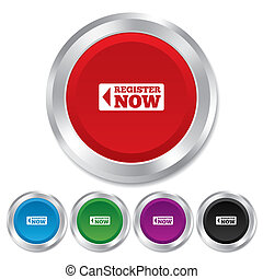 Register now sign icon. Join button symbol. Round metallic buttons.